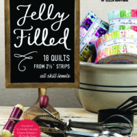 Jelly Filled – 18 Quilts from 2 1/2 inch Strips