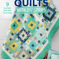 """Time-Saving Quilts With 2½"""" Strips"""