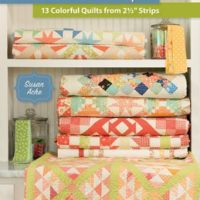 Start with Strips – 13 Colorful Quilts from 2-1/2″ Strips