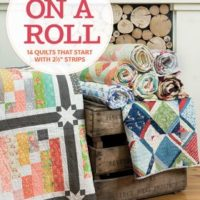 Moda All-Stars – On a Roll – 14 Quilts That Start with 2 1/2″ Strips